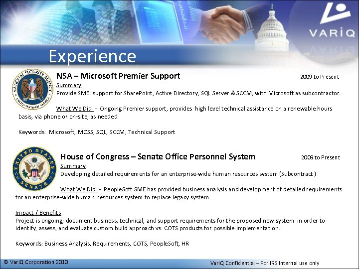 Experience NSA – Microsoft Premier Support 2009 to Present Summary Provide SME support for