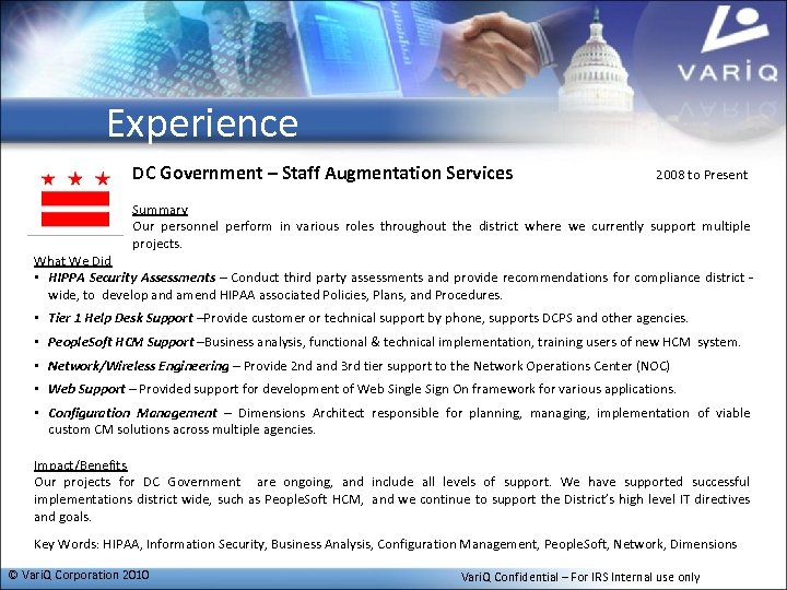 Experience DC Government – Staff Augmentation Services 2008 to Present Summary Our personnel perform