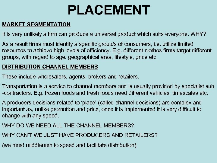 PLACEMENT MARKET SEGMENTATION It is very unlikely a firm can produce a universal product