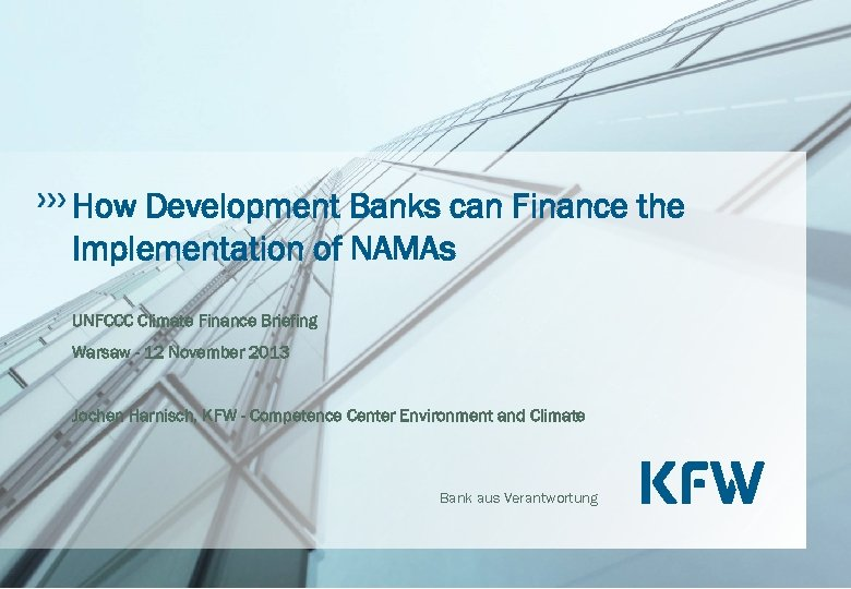How Development Banks can Finance the Implementation of NAMAs UNFCCC Climate Finance Briefing Warsaw