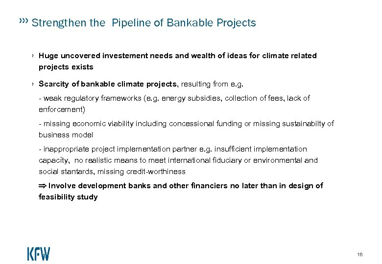 Strengthen the Pipeline of Bankable Projects › Huge uncovered investement needs and wealth of