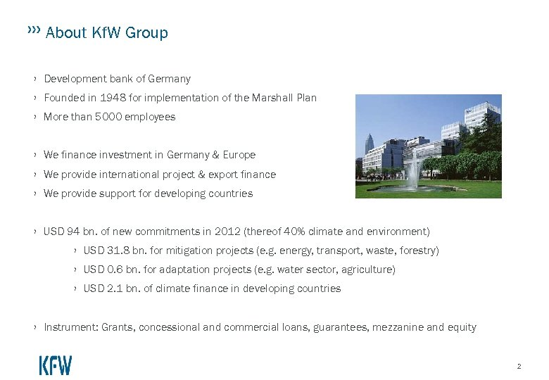 About Kf. W Group › Development bank of Germany › Founded in 1948 for