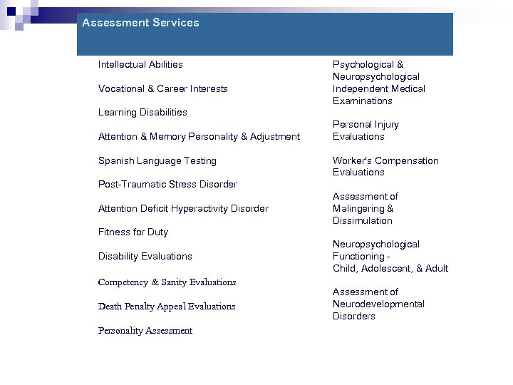 Assessment Services Intellectual Abilities Vocational & Career Interests Psychological & Neuropsychological Independent Medical Examinations