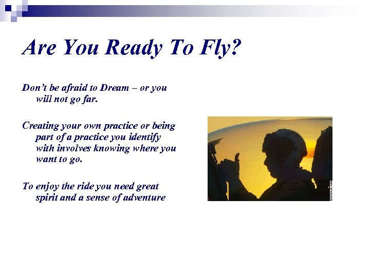 Are You Ready To Fly? Don't be afraid to Dream – or you will