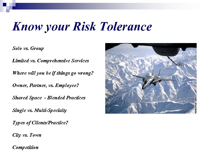 Know your Risk Tolerance Solo vs. Group Limited vs. Comprehensive Services Where will you