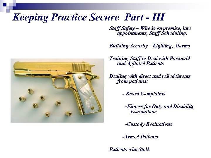 Keeping Practice Secure Part - III Staff Safety – Who is on premise, late