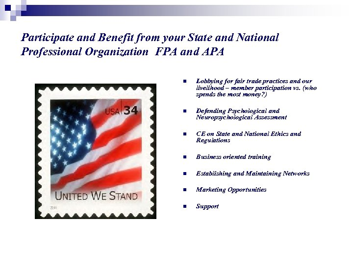 Participate and Benefit from your State and National Professional Organization FPA and APA n