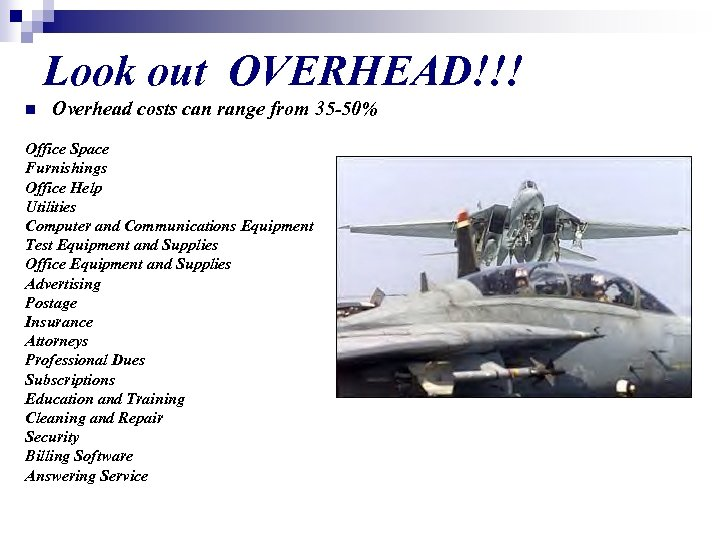 Look out OVERHEAD!!! n Overhead costs can range from 35 -50% Office Space Furnishings