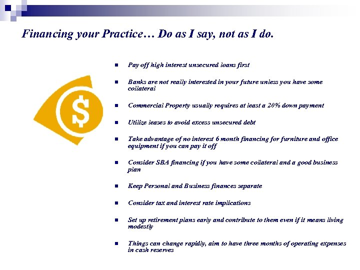 Financing your Practice… Do as I say, not as I do. n Pay off