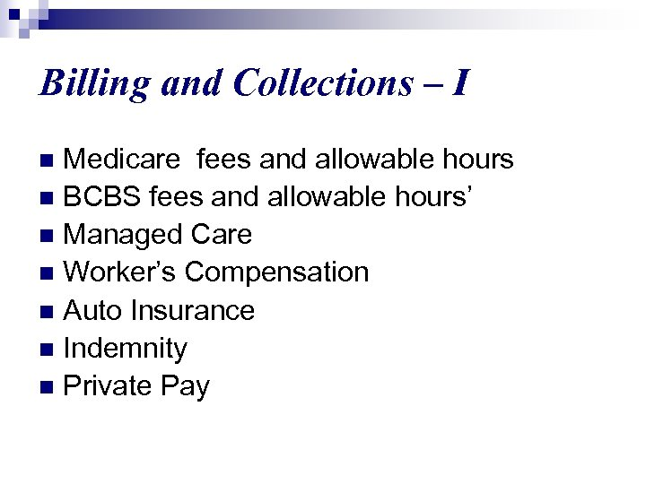 Billing and Collections – I Medicare fees and allowable hours n BCBS fees and