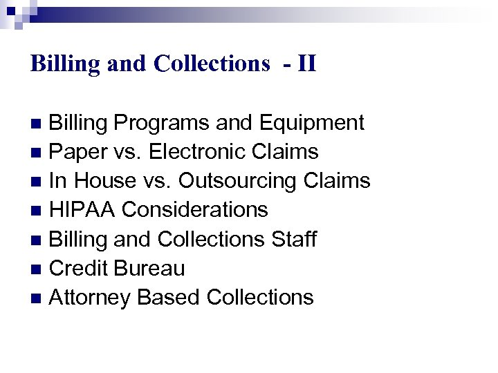 Billing and Collections - II Billing Programs and Equipment n Paper vs. Electronic Claims