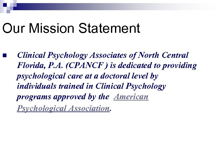 Our Mission Statement n Clinical Psychology Associates of North Central Florida, P. A. (CPANCF