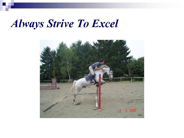 Always Strive To Excel