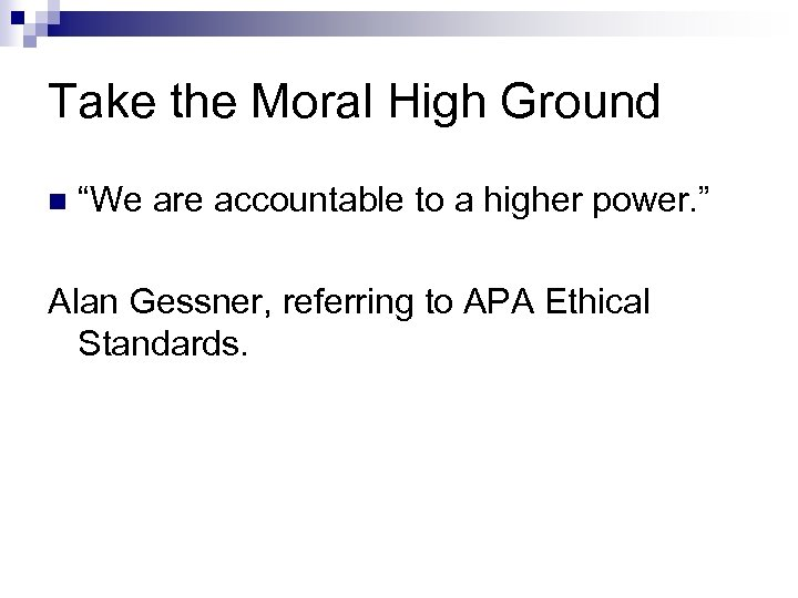 """Take the Moral High Ground n """"We are accountable to a higher power. """""""