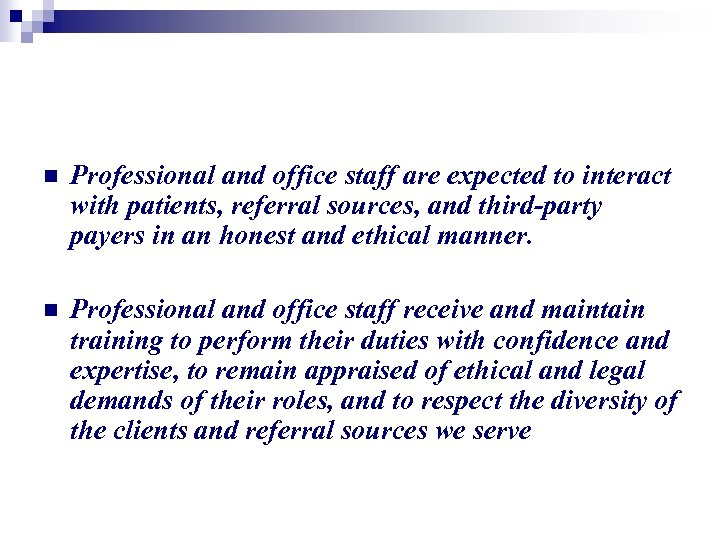 n Professional and office staff are expected to interact with patients, referral sources,