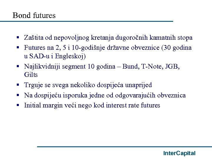 Bond futures § Zaštita od nepovoljnog kretanja dugoročnih kamatnih stopa § Futures na 2,