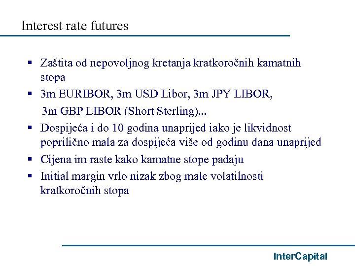 Interest rate futures § Zaštita od nepovoljnog kretanja kratkoročnih kamatnih stopa § 3 m