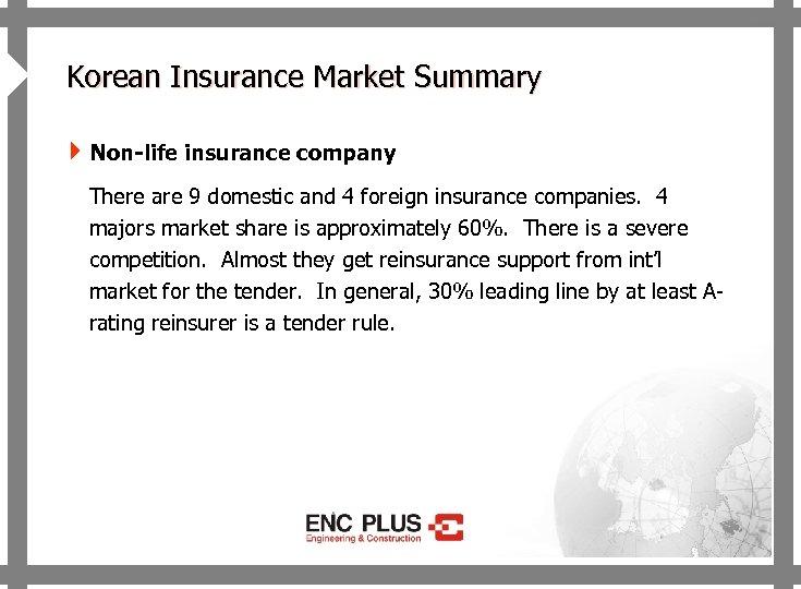 ONSCREEN 4 Korean Insurance Market Summary 4 Non-life insurance company There are 9 domestic