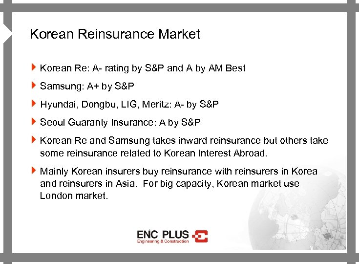 ONSCREEN 4 Korean Reinsurance Market 4 Korean Re: A- rating by S&P and A