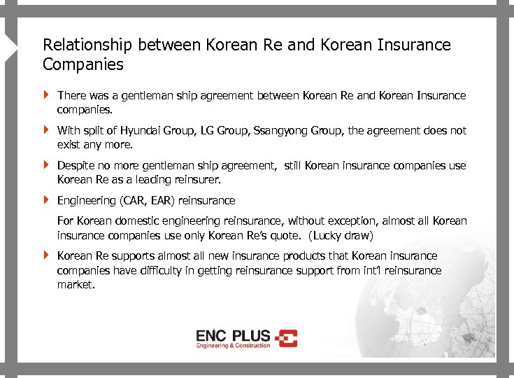 ONSCREEN 4 Relationship between Korean Re and Korean Insurance Companies 4 There was a