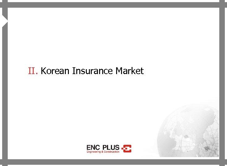 ONSCREEN 4 II. Korean Insurance Market