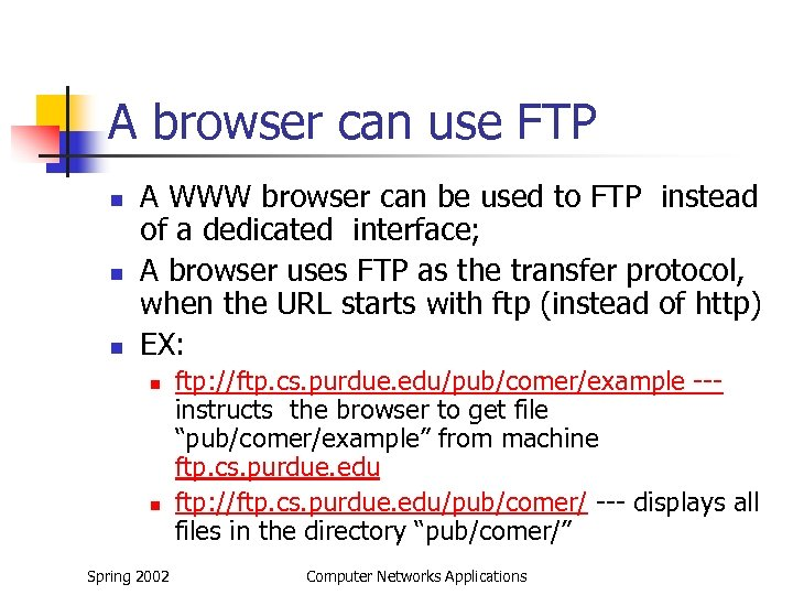 A browser can use FTP n n n A WWW browser can be used