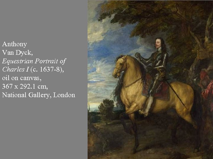 Anthony Van Dyck, Equestrian Portrait of Charles I (c. 1637 -8), oil on canvas,