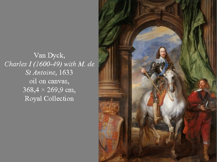 Van Dyck, Charles I (1600 -49) with M. de St Antoine, 1633 oil on