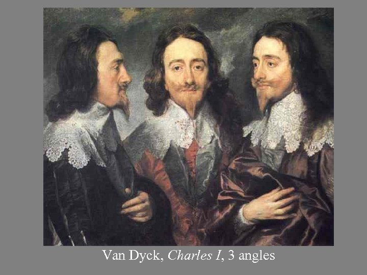Van Dyck, Charles I, 3 angles