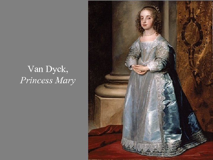 Van Dyck, Princess Mary