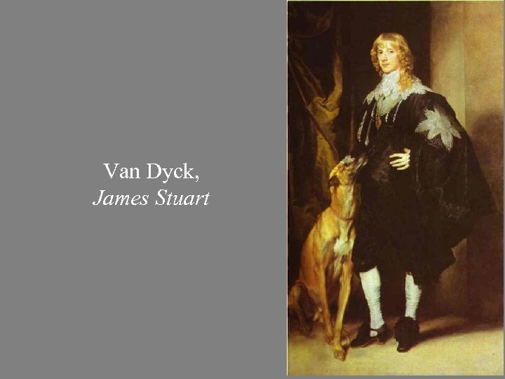Van Dyck, James Stuart
