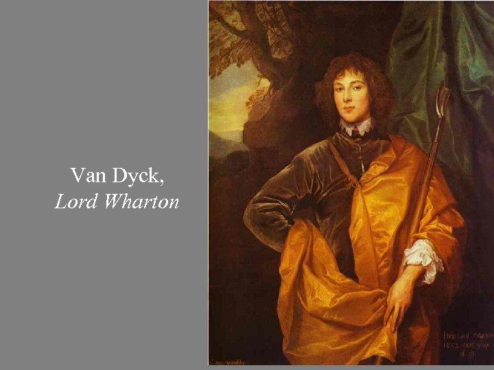 Van Dyck, Lord Wharton