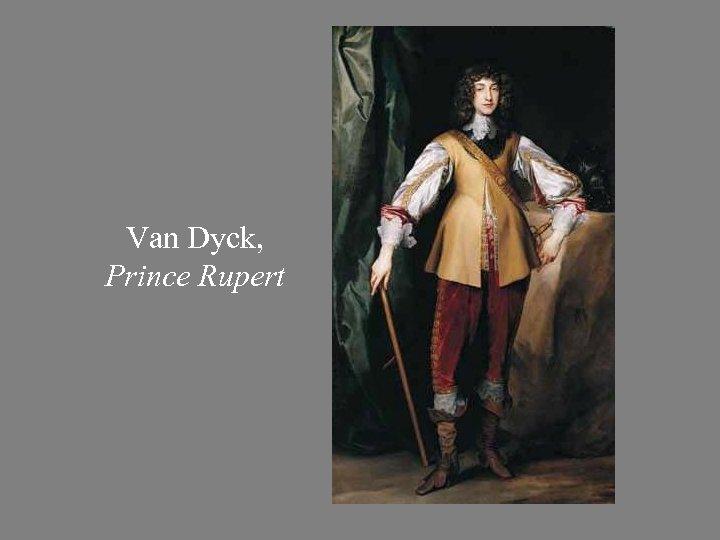 Van Dyck, Prince Rupert
