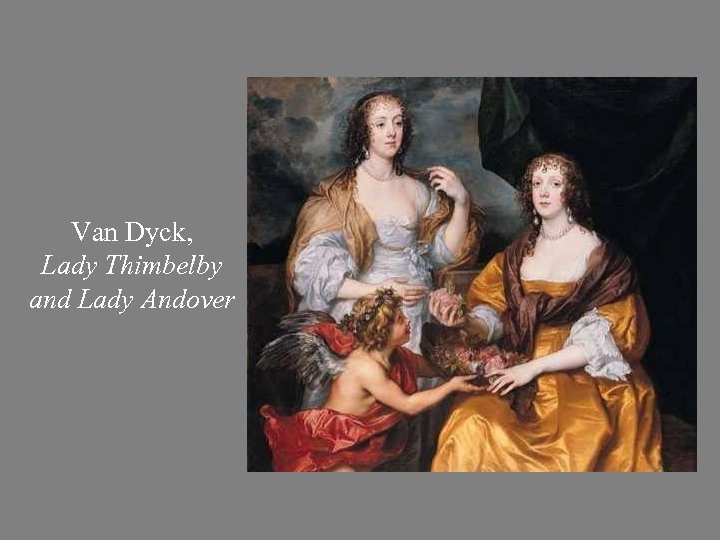 Van Dyck, Lady Thimbelby and Lady Andover