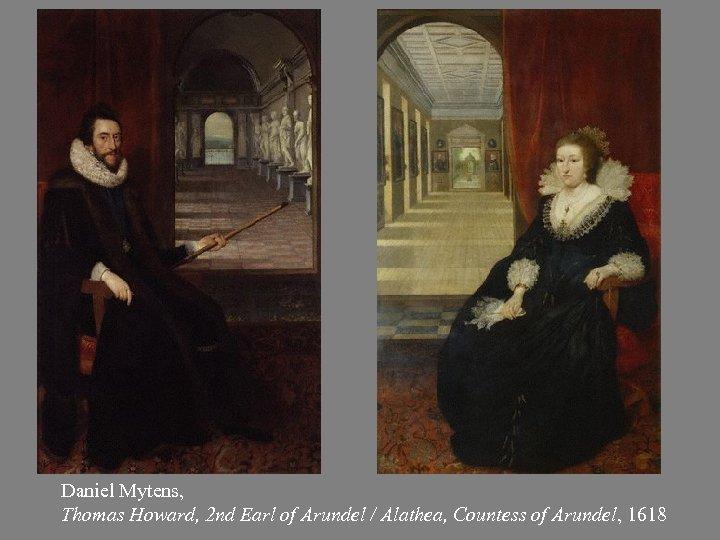 Daniel Mytens, Thomas Howard, 2 nd Earl of Arundel / Alathea, Countess of Arundel,
