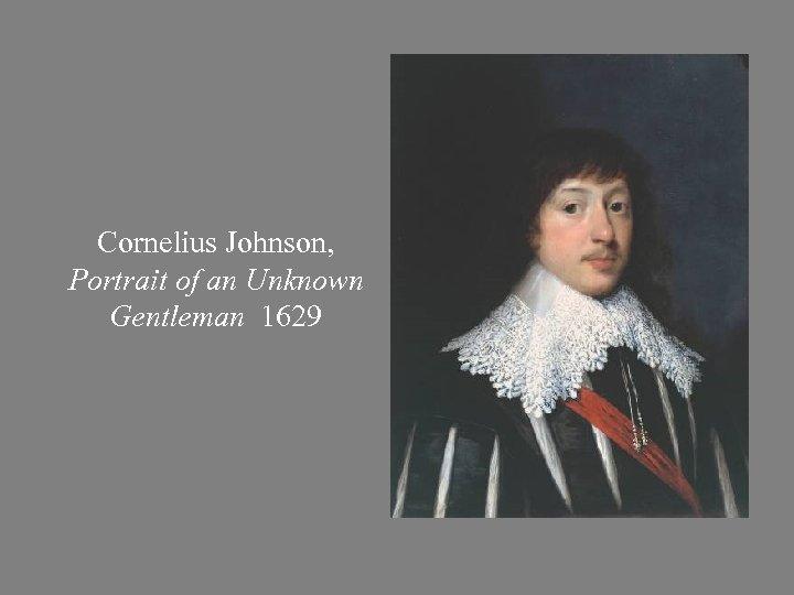 Cornelius Johnson, Portrait of an Unknown Gentleman 1629