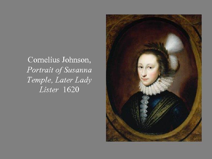 Cornelius Johnson, Portrait of Susanna Temple, Later Lady Lister 1620