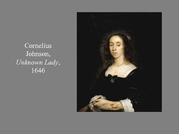 Cornelius Johnson, Unknown Lady, 1646