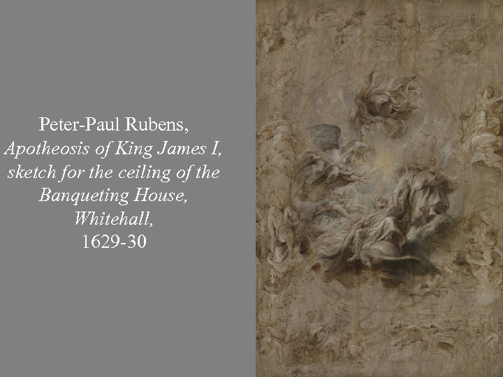 Peter-Paul Rubens, Apotheosis of King James I, sketch for the ceiling of the Banqueting