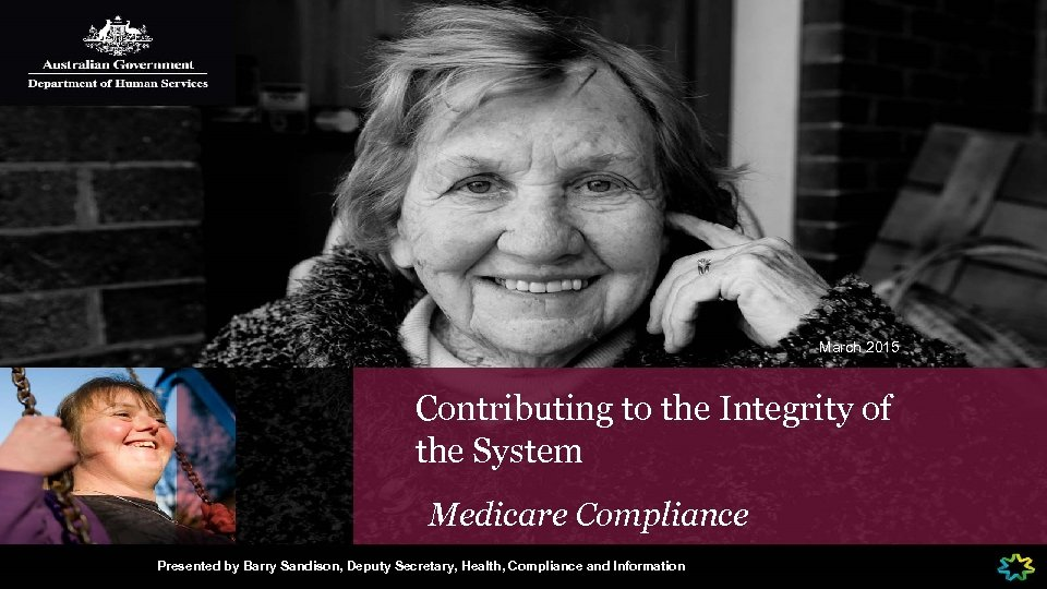 March 2015 Contributing to the Integrity of the System Medicare Compliance Presented by Barry
