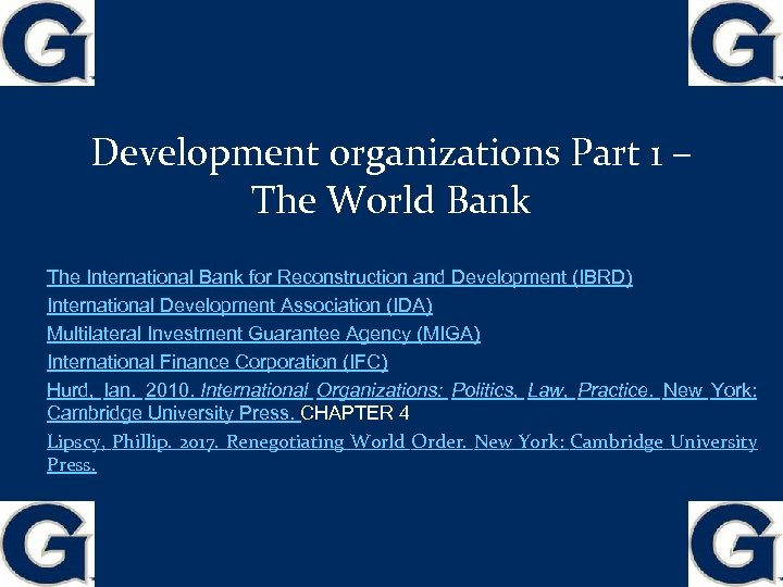 Development organizations Part 1 – The World Bank The International Bank for Reconstruction and