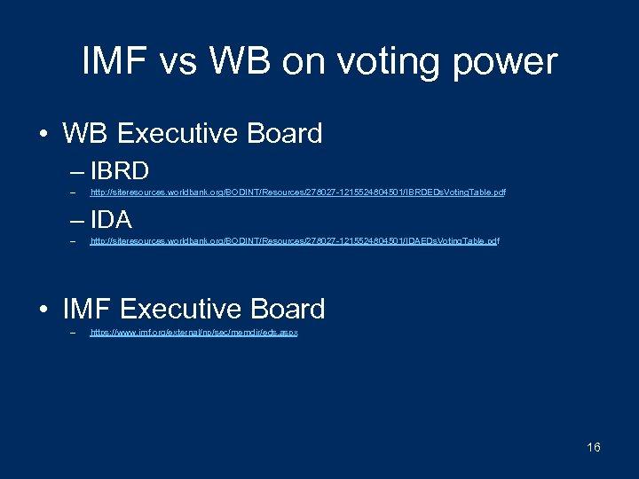 IMF vs WB on voting power • WB Executive Board – IBRD – http: