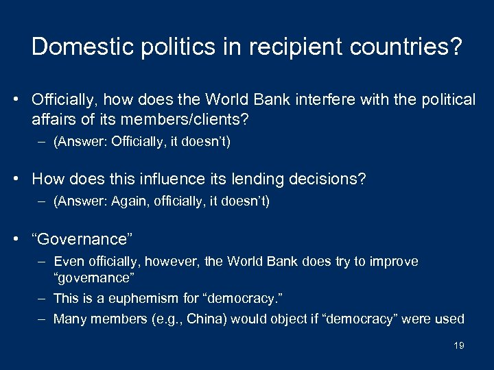Domestic politics in recipient countries? • Officially, how does the World Bank interfere with