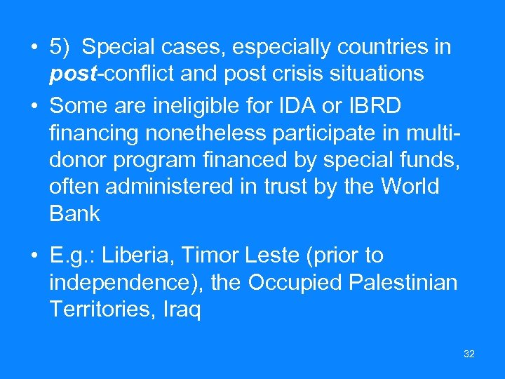 • 5) Special cases, especially countries in post-conflict and post crisis situations •