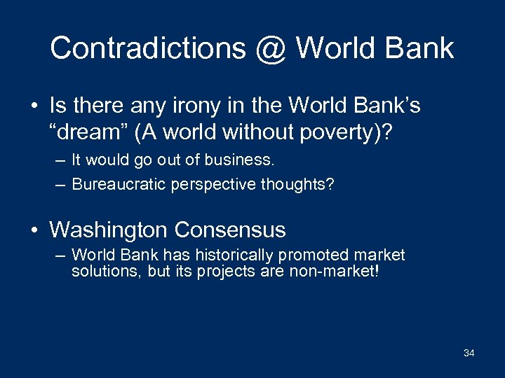 "Contradictions @ World Bank • Is there any irony in the World Bank's ""dream"""