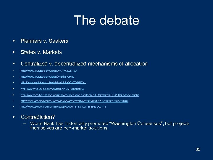 The debate • Planners v. Seekers • States v. Markets • Centralized v. decentralized