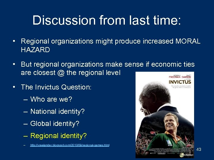 Discussion from last time: • Regional organizations might produce increased MORAL HAZARD • But