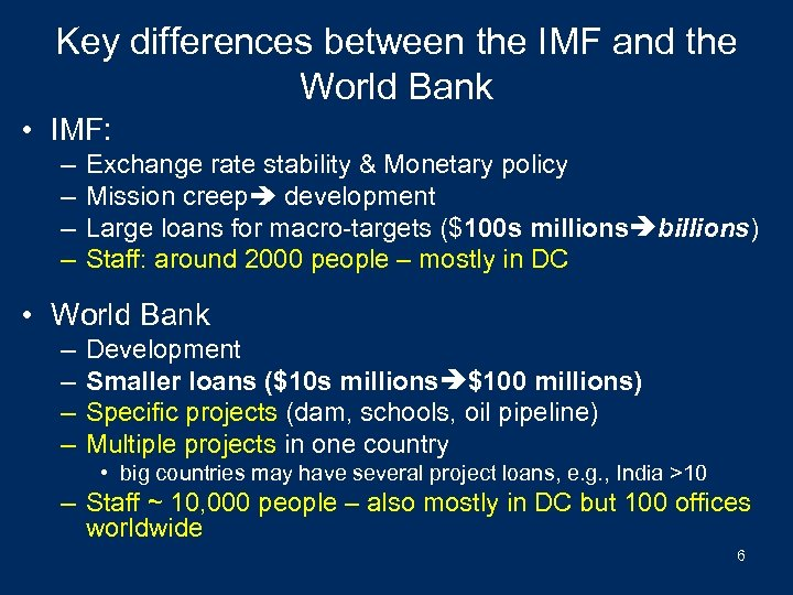 Key differences between the IMF and the World Bank • IMF: – – Exchange