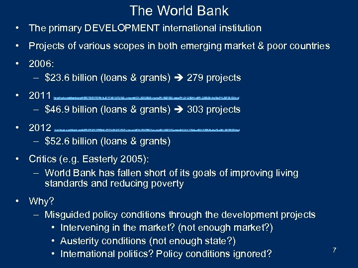 The World Bank • The primary DEVELOPMENT international institution • Projects of various scopes