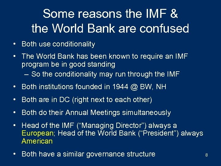 Some reasons the IMF & the World Bank are confused • Both use conditionality